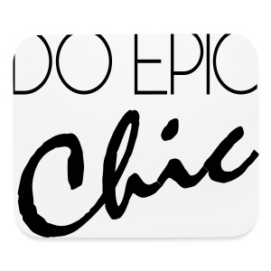 Long Sleeve Do Epic Chic T-shirt - Mouse pad Horizontal