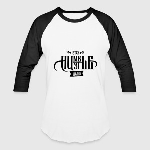 Stay Humble - Hustle Hard Tanks - Baseball T-Shirt