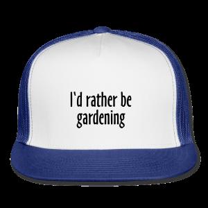 Gardener's Mug I'd rather be gardening (Right) - Trucker Cap