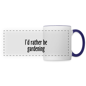 Gardener's Mug I'd rather be gardening (Right) - Panoramic Mug
