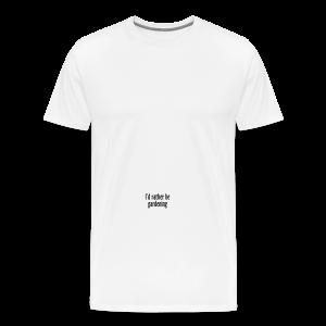 Gardener's Mug I'd rather be gardening (Right) - Men's Premium T-Shirt