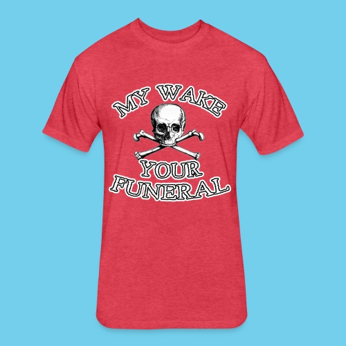 My wake = Your funeral - Kid's Tee - Fitted Cotton/Poly T-Shirt by Next Level