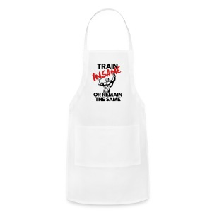 Train insane or remain the same pic | Mens tee - Adjustable Apron