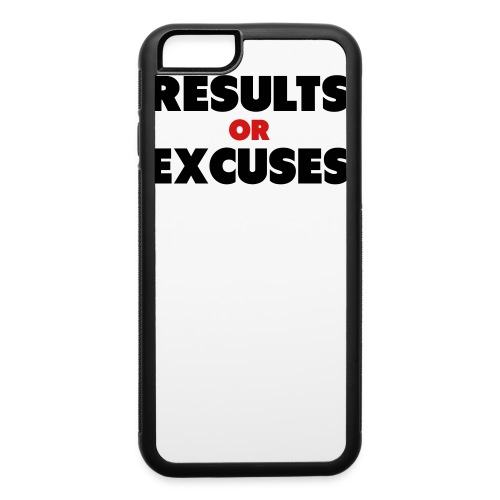 Results Or Excuses - iPhone 6/6s Rubber Case