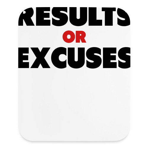 Results Or Excuses - Mouse pad Vertical