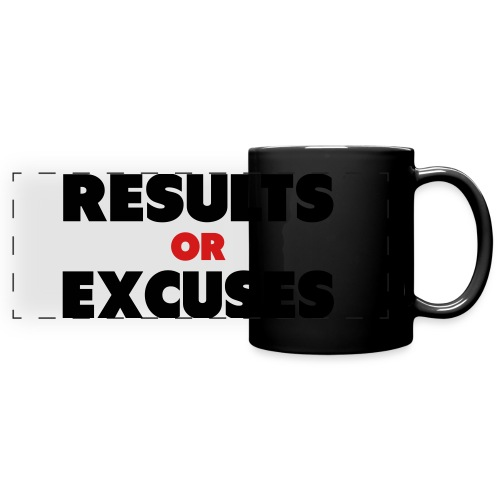 Results Or Excuses - Full Color Panoramic Mug