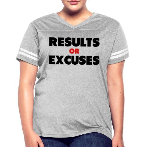 Results Or Excuses - Women's Vintage Sport T-Shirt