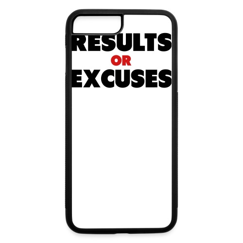 Results Or Excuses - iPhone 7 Plus/8 Plus Rubber Case