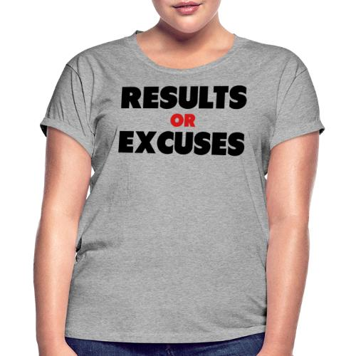 Results Or Excuses - Women's Relaxed Fit T-Shirt