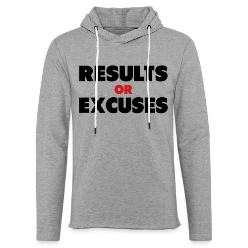 Results Or Excuses - Unisex Lightweight Terry Hoodie