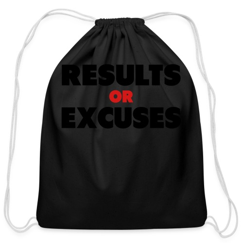 Results Or Excuses - Cotton Drawstring Bag