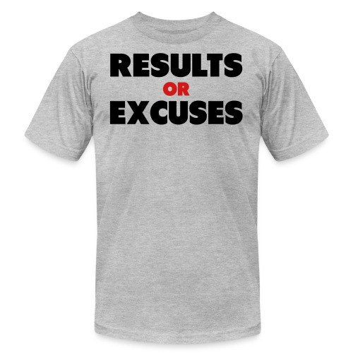Results Or Excuses - Men's  Jersey T-Shirt