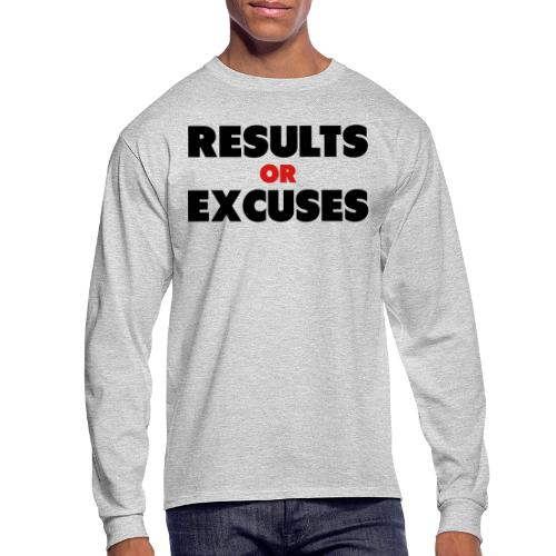 Results Or Excuses - Men's Long Sleeve T-Shirt