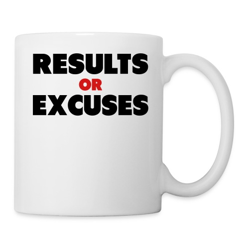 Results Or Excuses - Coffee/Tea Mug