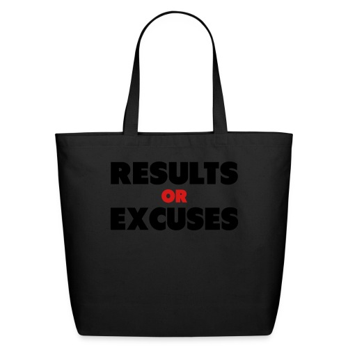 Results Or Excuses - Eco-Friendly Cotton Tote