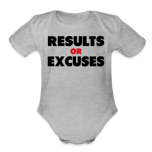 Results Or Excuses - Organic Short Sleeve Baby Bodysuit