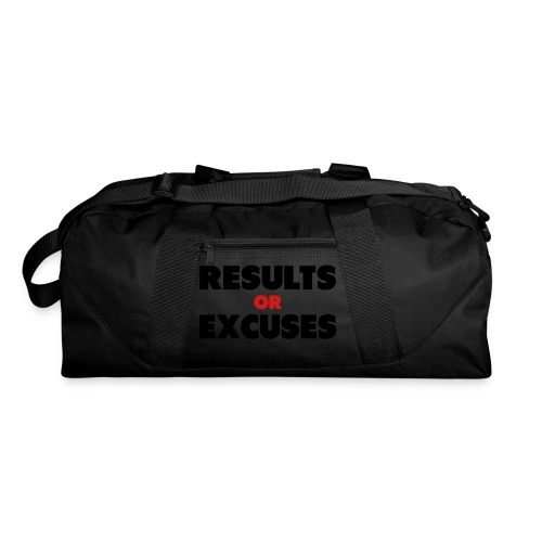 Results Or Excuses - Duffel Bag