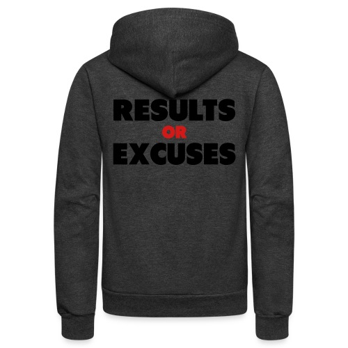 Results Or Excuses - Unisex Fleece Zip Hoodie