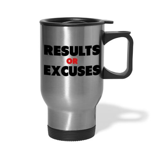 Results Or Excuses - Travel Mug