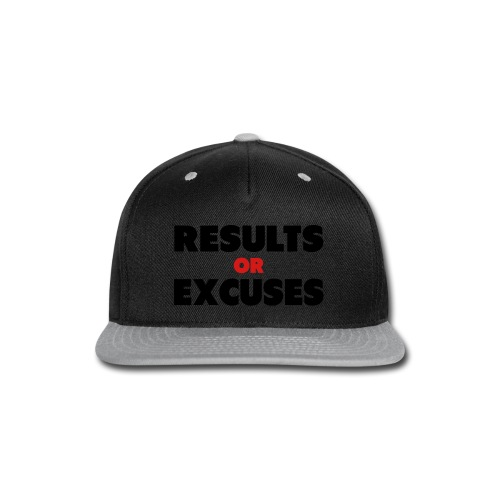 Results Or Excuses - Snap-back Baseball Cap