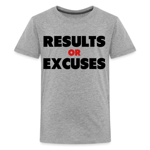 Results Or Excuses - Kids' Premium T-Shirt