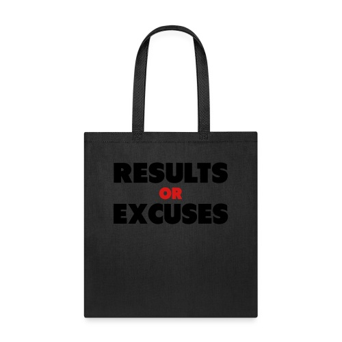 Results Or Excuses - Tote Bag