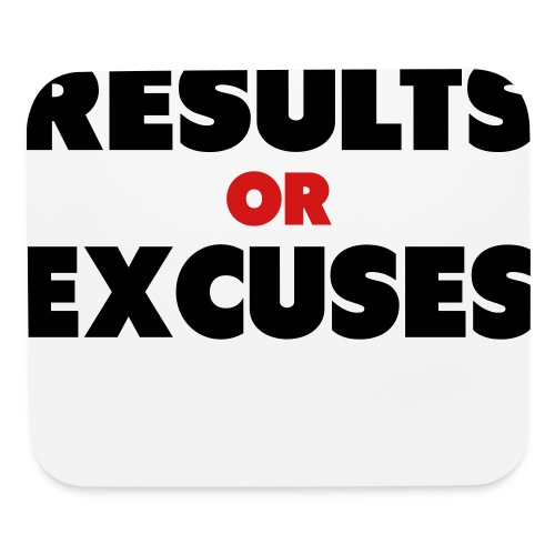 Results Or Excuses - Mouse pad Horizontal