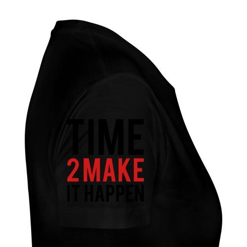 Time to make it happen - Women's Premium T-Shirt