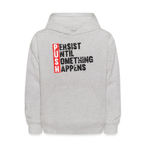 Push Retro = Persist Until Something Happens - Kids' Hoodie