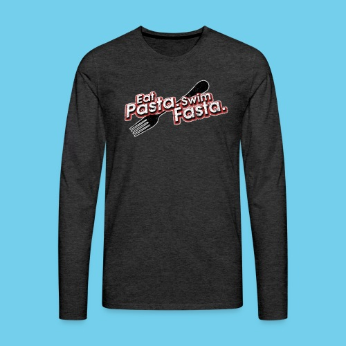 Eat Pasta, Swim Fasta- Women's LS Tee - Men's Premium Long Sleeve T-Shirt