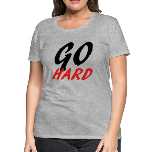 Go Hard - Women's Premium T-Shirt