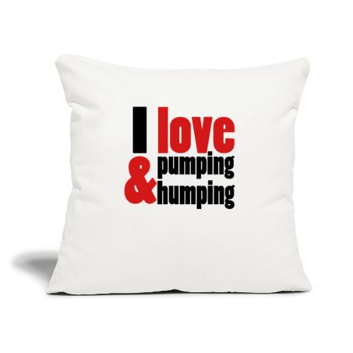 "I Love Pumping - Throw Pillow Cover 18"" x 18"""