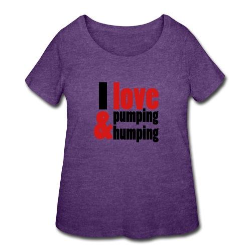 I Love Pumping - Women's Curvy T-Shirt