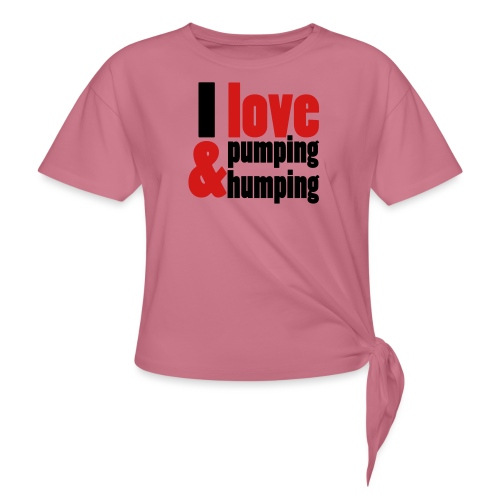 I Love Pumping - Women's Knotted T-Shirt