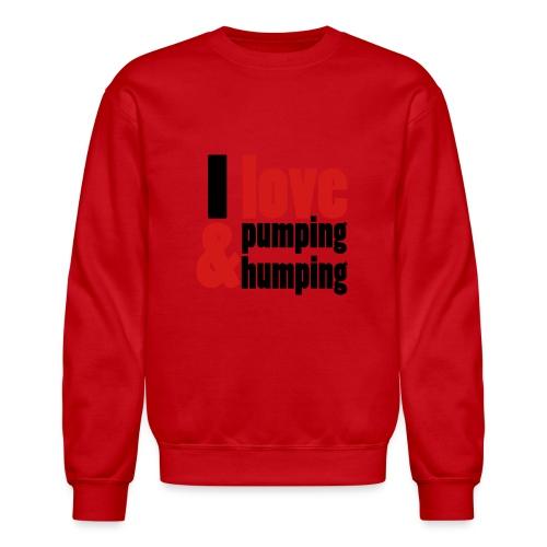 I Love Pumping - Crewneck Sweatshirt