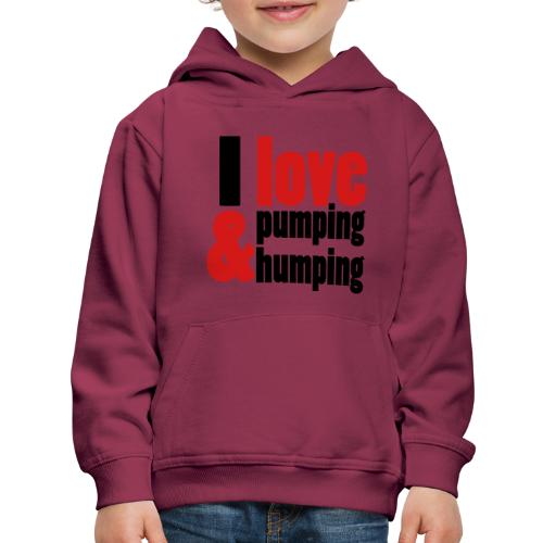 I Love Pumping - Kids' Premium Hoodie