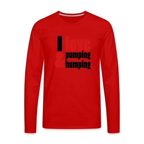 I Love Pumping - Men's Premium Long Sleeve T-Shirt