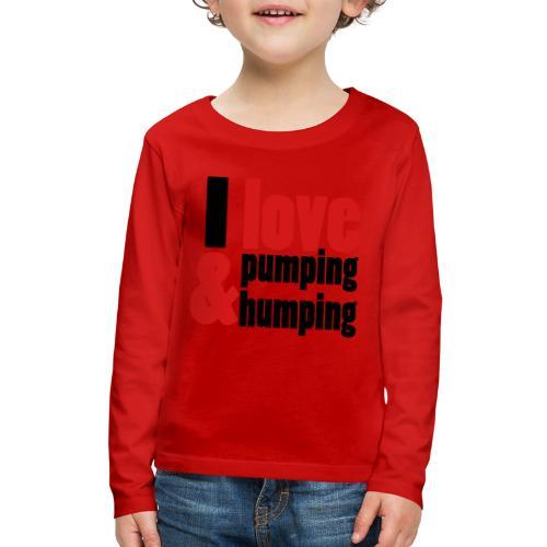 I Love Pumping - Kids' Premium Long Sleeve T-Shirt