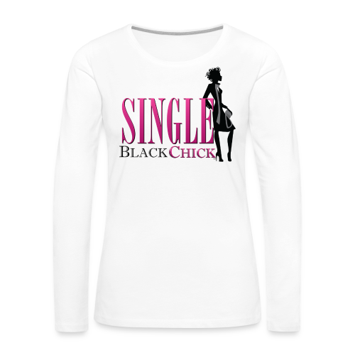 Single Black Chick - Women's Premium Long Sleeve T-Shirt