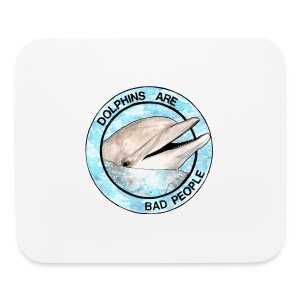 Dolphins Are Bad People Tote Bag - Mouse pad Horizontal