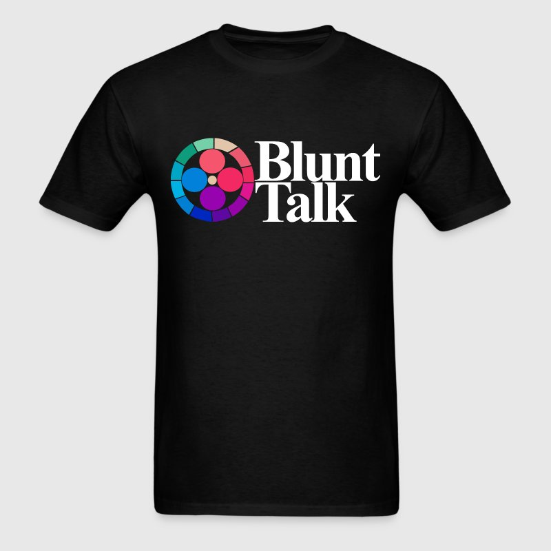 Blunt Talk - Men's T-Shirt
