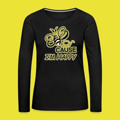 BeeCause-I'm-Happy (ladies) - Women's Premium Long Sleeve T-Shirt
