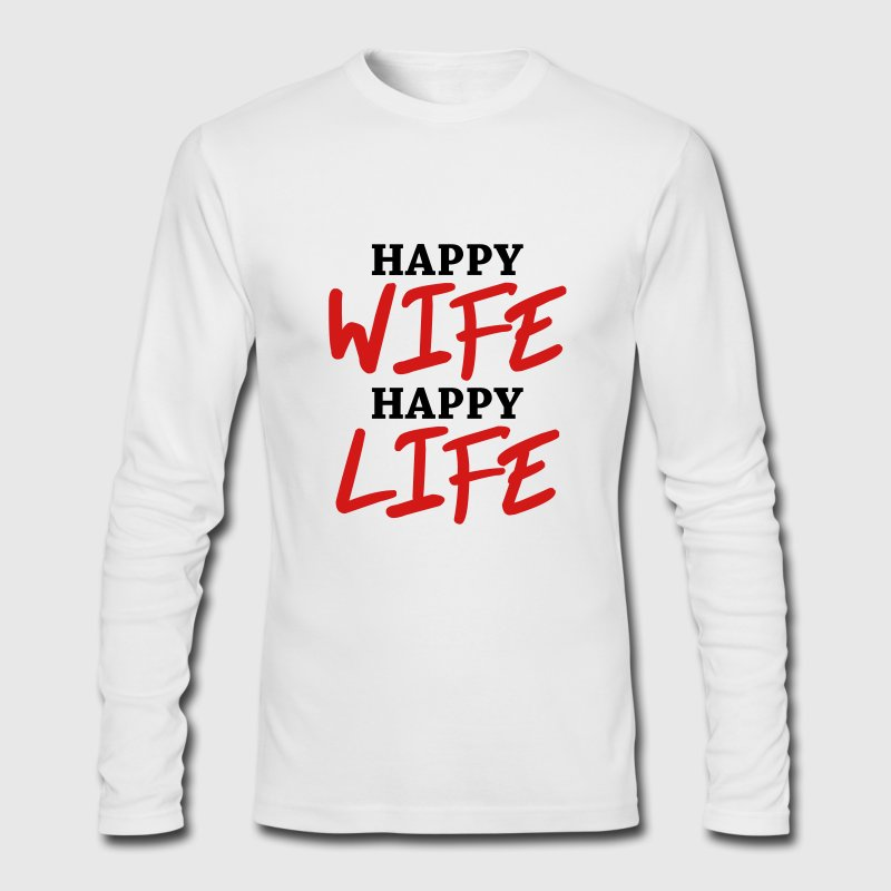 Happy wife, happy life Long Sleeve Shirts - Men's Long Sleeve T-Shirt by Next Level