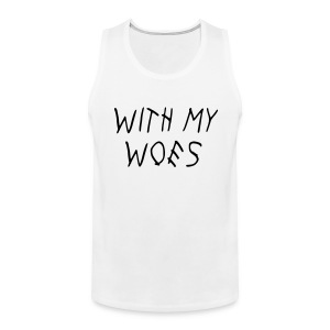 WITH MY WOES T-Shirts - Men's Premium Tank
