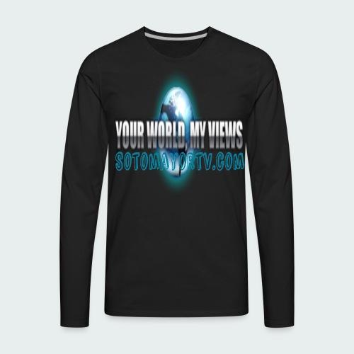 Your World My Views - Men's Premium Long Sleeve T-Shirt