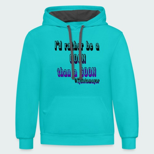 Rather Be A Coon - Contrast Hoodie