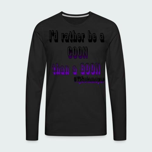 Rather Be A Coon - Men's Premium Long Sleeve T-Shirt