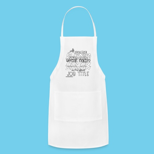 'Swim Mom' Only Because- Hoodie - Adjustable Apron