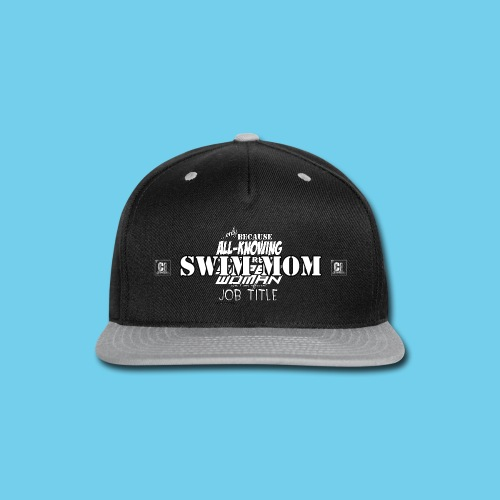 'Swim Mom' Only Because- Hoodie - Snap-back Baseball Cap