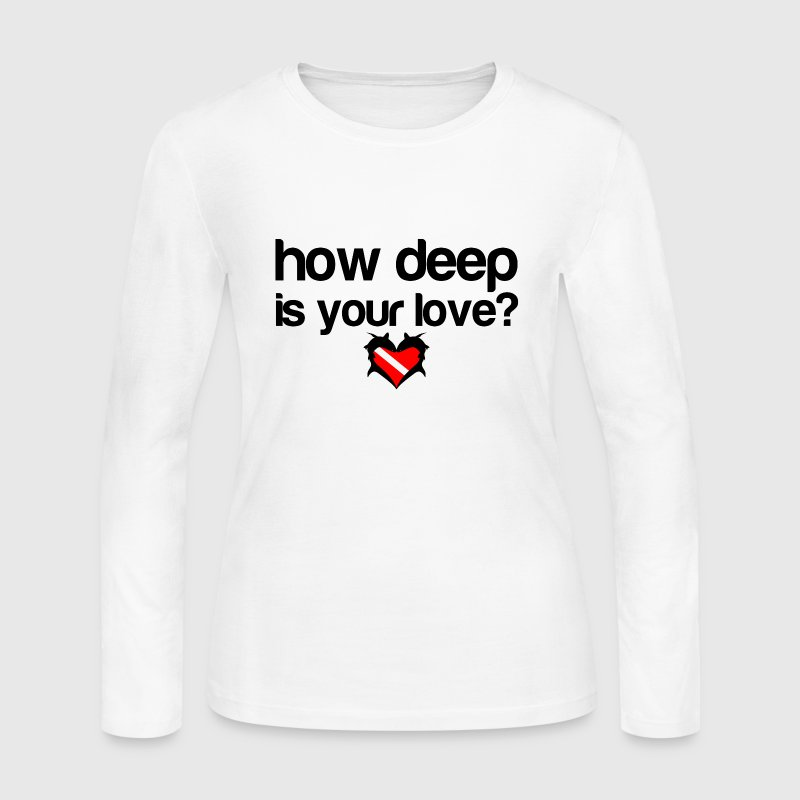 How Deep Is Your Love - Women's Long Sleeve Jersey T-Shirt